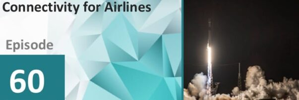 PODCAST: OneWeb, SpaceX and Telesat Talk Future of LEO Connectivity for Airlines